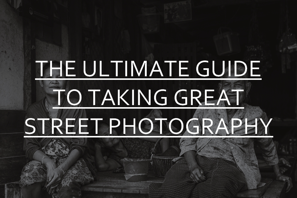 the-ultimate-guide-to-taking-great-street-photography